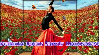 Royalty Free :Summer Burns Slowly Remastered