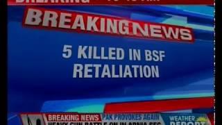 J&K: 5 killed including two Pak rangers in BSF retaliation to Pak ceasefire violations - NEWSXLIVE