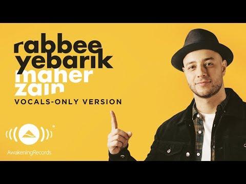 Maher Zain - Rabbee Yebarik (Arabic) | (Vocals Only - بدون موسيقى) | Official Lyric Video
