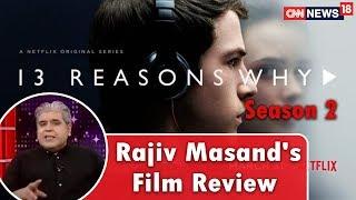 13 Reasons Why, Season 2 Review By Rajeev Masand | CNN-News18 - IBNLIVE
