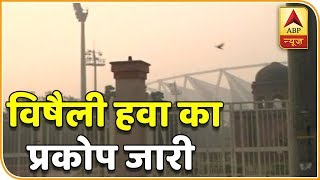 Delhi's air quality remains severe, thick smog grapples the city - ABPNEWSTV