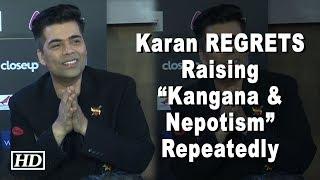 """Karan REGRETS Raising """"Kangana & Nepotism"""" Repeatedly - BOLLYWOODCOUNTRY"""