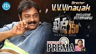 Khaidi No 150 Director V V Vinayak Interview | Dialogue With Prema | Celebration Of Life #15 - IDREAMMOVIES