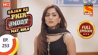 Sajan Re Phir Jhoot Mat Bolo - Ep 253 - Full Episode - 16th May, 2018 - SABTV