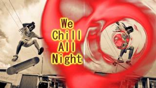 Royalty Free :We Chill All Night