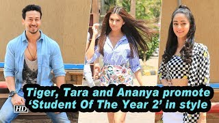 Tiger, Tara and Ananya promote 'Student Of The Year 2' in style - BOLLYWOODCOUNTRY