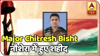 Dehradun: Mortal remains of Major Chitresh Singh Bisht brought to his residence - ABPNEWSTV