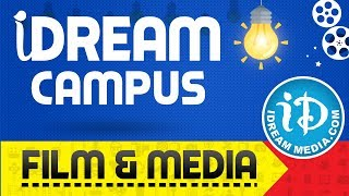 iDream Campus - A Film & Media School || Enroll Now - IDREAMMOVIES