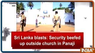 Sri Lanka bombings: Security beefed up outside church in Panaji - INDIATV