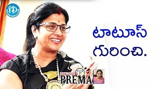 Vijayalakshmi About Her Tattoos || Celebration Of Life || Dialogue With Prema - IDREAMMOVIES