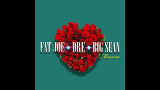 Fat Joe Feat. Big Sean & Dre - Momma ( 2018 )