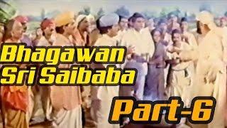 Bhagawan Sri Saibaba Full Movie - Part 6/11 - Sai Prakash, Shashi Kumar - MANGOVIDEOS