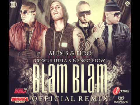 Alexis & Fido Ft. Cosculluela Y engo Flow - Blam Blam (Official Remix) (Prod. By Master Chris)