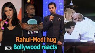 Bollywood reacts to Rahul's 'jaadu ki jhappi' to Modi - IANSINDIA