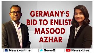Germany's Bid to Enlist Masood Azhar as a Global Terrorist and Ensure his Travel Ban - NEWSXLIVE