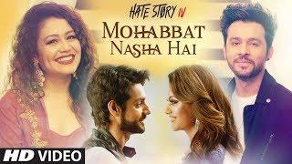 Mohabbat Nasha Hai Video Song | HATE STORY 4 |  Neha Kakkar | Tony Kakkar | Karan Wahi | T-Series - TSERIES