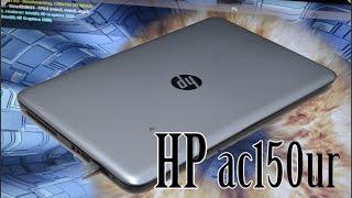 Обзор и игровой тест ноутбука HP ac150ur