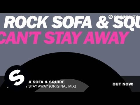 Hard Rock Sofa & Squire - Just Can't Stay Away (Original Mix)