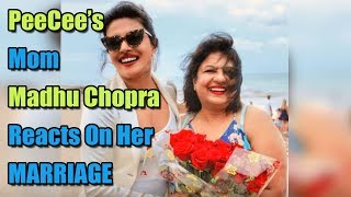 PeeCee's mom Madhu Chopra reacts on her MARRIAGE with Nick Jonas! - ABPNEWSTV