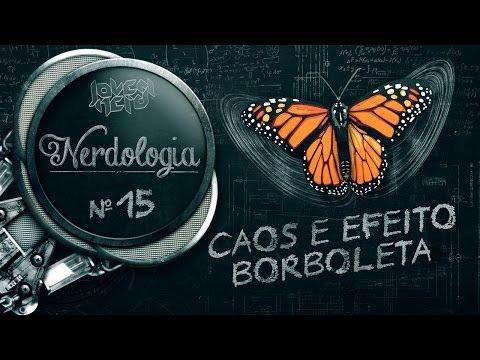 CAOS E EFEITO BORBOLETA | Nerdologia 15