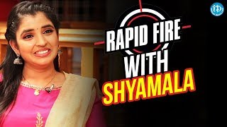 Rapid Fire With Shyamala || Anchor Komali Tho Kaburlu - IDREAMMOVIES