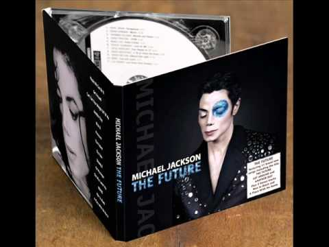 Michael Jackson new album 2010 (the future)