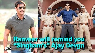 "SIMMBA: Ranveer will remind you ""Singham's"" Ajay Devgn - IANSINDIA"