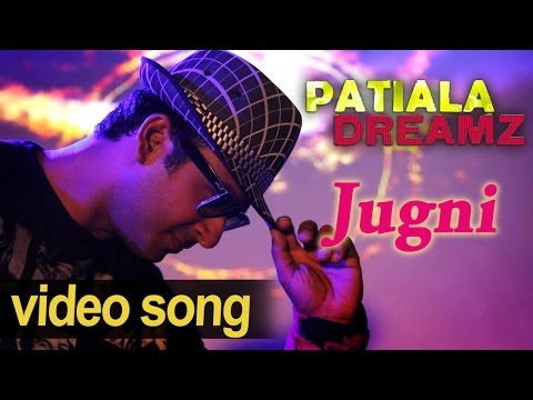 Jugni - Full Video Song- Patiala Dreamz - Jazz Punjabi