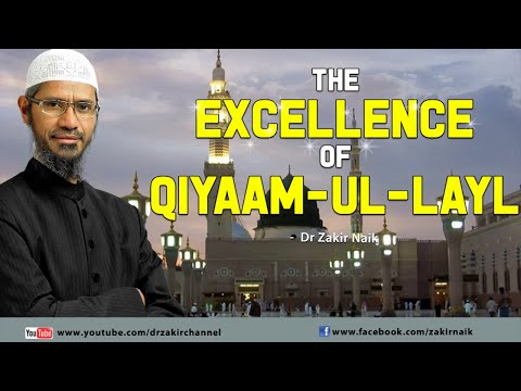 The excellence of Qiyaam ul Layl by Dr Zakir Naik