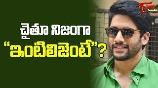 చైతూ నిజంగా ఇంటిలిజెంటే..!   Naga Chaitanya Is Intelligent Enough To Escape   TeluguOne - TELUGUONE