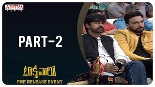 Taxiwaala Pre-Release EVENT Part - 2 | Vijay Deverakonda, Priyanka Jawalkar | Rahul Sankrityan - ADITYAMUSIC
