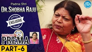 Padma Shri Dr Shobha Raju Exclusive Interview PART 6 | DialogueWithPrema | CelebrationOfLife - IDREAMMOVIES