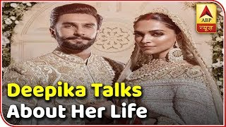 Deepika Padukone talks about her life after marriage - ABPNEWSTV