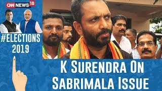 'Sabarimala A Key Election Issue For Kerala' K Surendran BJP Candidate Reveals | Ground Report - IBNLIVE