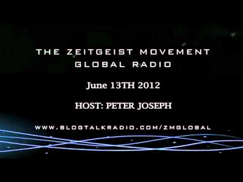 TZM GLOBAL RADIO, JUNE 13TH '12, HOST: PETER JOSEPH [ THE ZEITGEIST MOVEMENT ]