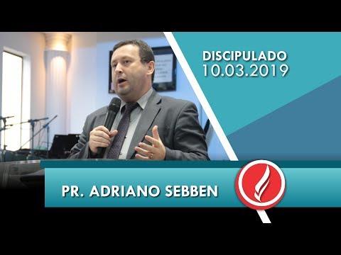 6º C. Discipulado | Pr. Adriano Sebben | Os desafios do discipulado: Família e Igreja  | 10 03 2019