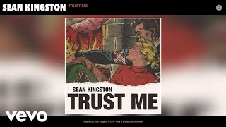 Sean Kingston - Trust Me ( 2017 )