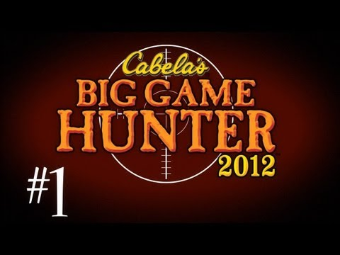 Cabelas Big Game Hunter 2012 w Kootra Part 1