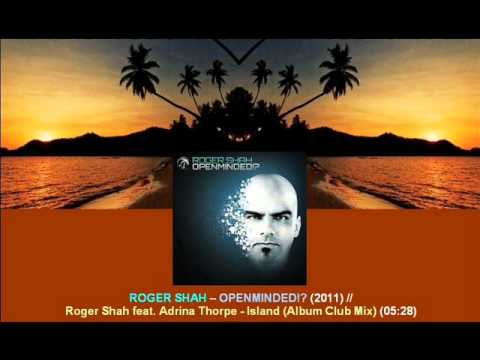 Roger Shah ft. Adrina Thorpe - Island (Album Club Mix) / Openminded!? [ARDI2204.1.13]