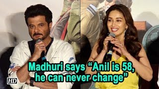 "Madhuri says ""Anil is 58 now, he can never change"" 