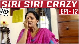 Siri Siri Crazy | Tamil Comedy Serial | Crazy Mohan | Episode 12 | Kalaignar TV