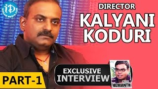 Kalyani Koduri Exclusive Interview - Part  1 - IDREAMMOVIES