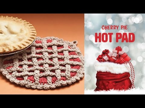 How to Crochet A Hot Pad: Cherry Pie Hot Pad