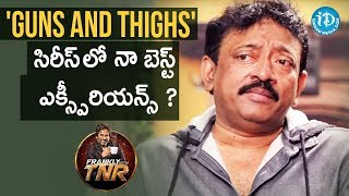 RGV About Guns And Thighs Experience || Frankly With TNR || Talking Movies With iDream - IDREAMMOVIES