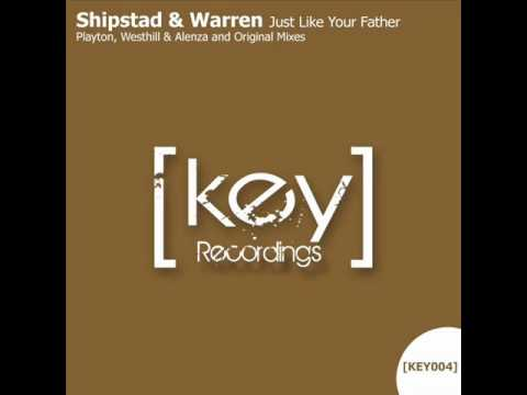 Shipstad & Warren - Just Like Your Father (Playton Remix) - Key Recordings