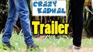 Crazy Kadhal || Latest Telugu Short Film Trailer 2017 || By Sandeep Sandy - TELUGUONE