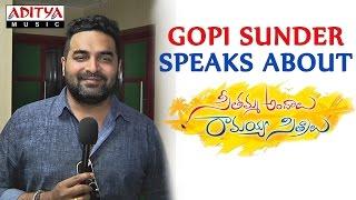 Music Director Gopi Sunder Speaks About Seethamma Andalu Ramayya Sitralu - ADITYAMUSIC