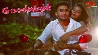 Goodnight || Latest Telugu Short Film 2017 || By Kanduri Raviteja - YOUTUBE