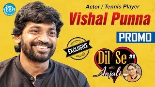 Actor / Tennis Player Vishal Punna Exclusive Interview - Promo || Dil Se With Anjali #11 - IDREAMMOVIES
