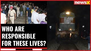 Amritsar train accident: Over 59 killed, 32 injured; who are responsible for these lives? - NEWSXLIVE
